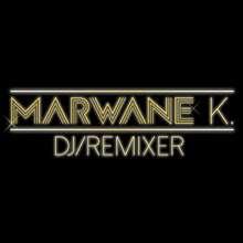 Marwane K. DJ Remixeur